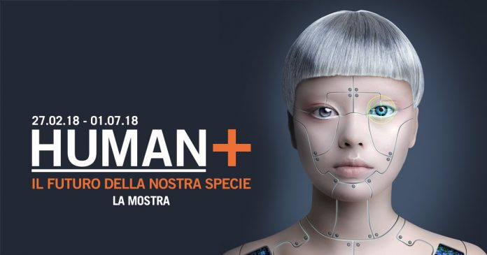HUMAN+ exhibition in Rome: The future of our Species